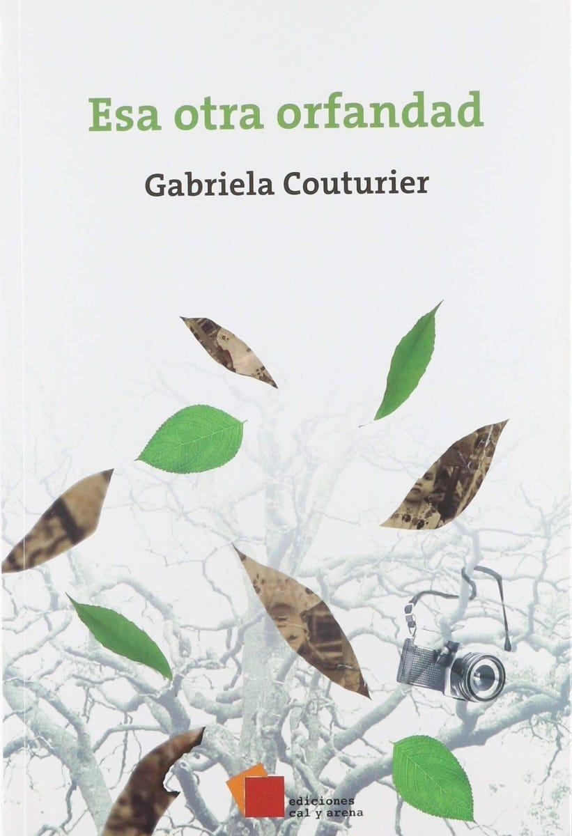 Gabriela Coutrier (2016) Novela esa otra orfandad Cal y Arena